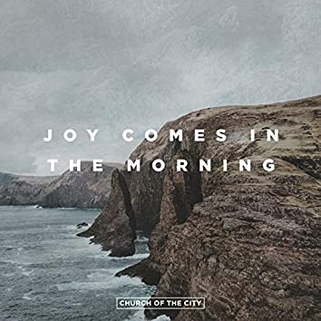 Joy Comes In The Morning (Live)