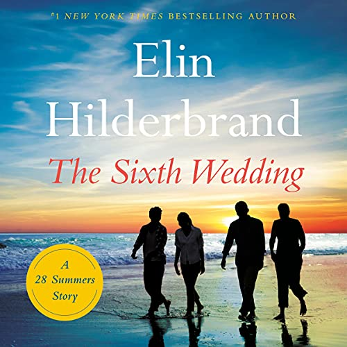 The Sixth Wedding Audiobook By Elin Hilderbrand cover art