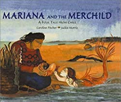 mariana and the merchild story from chile