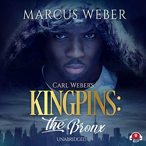 Carl Weber's Kingpins: The Bronx     The Carl Weber's Kingpins Series, Book 12              By:                                                                                                                                 Marcus Weber                               Narrated by:                                                                                                                                 Misty Reign                      Length: 5 hrs and 51 mins     23 ratings     Overall 4.2