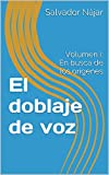 El doblaje de voz: Volumen I: En busca de los orígenes