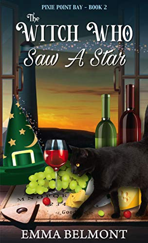 The Witch Who Saw a Star (Pixie Point Bay Book 2): A Cozy Witch Mystery by [Emma Belmont]