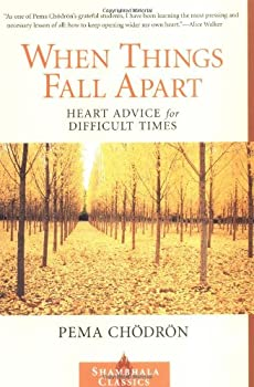 Paperback When Things Fall Apart : Heart Advice for Difficult Times Book