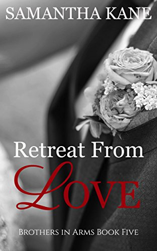 Retreat From Love (Brothers in Arms Book 5) (English Edition)