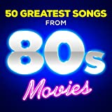 50 Greatest Songs from 80s Movies