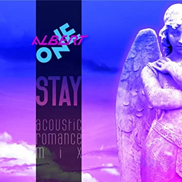 Stay (Acoustic Romance Mix)