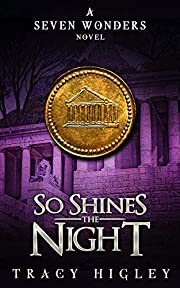 So Shines the Night (The Seven Wonders Novels Book 5)