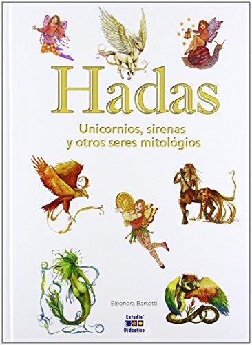 Hadas, unicornios, sirenas y otros seres mitológicos (Seres Imaginarios- vol. extra)
