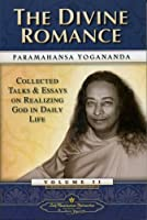 The Divine Romance: Collected Talks and Essays - Volume 2 (Self-Realization Fellowship) by Paramahansa Yogananda(2000-09-15)
