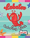 LOBSTER COLORING BOOK FOR KIDS: Funny Lobster Coloring Pages With Background For Kindergarten Boys And Girls Toddlers. Great Stress Relieving Workbook Birthday Gift