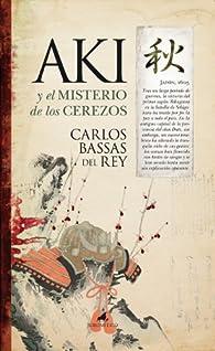 Aki, y el misterio de los cerezos par Carlos Bassas