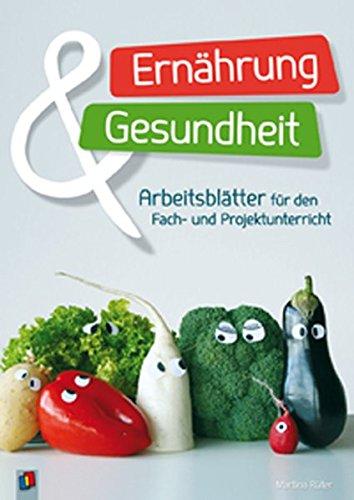 Ernährung und Gesundheit: Arbeitsblätter für den Fach- und Projektunterricht