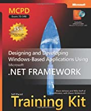 MCPD Self-Paced Training Kit (Exam 70-548): Designing and Developing Windows -Based Applications Using the Microsoft  .NET Framework (Microsoft Press Training Kit)