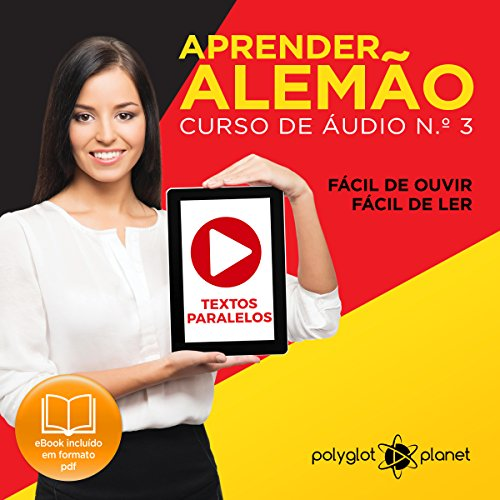 Aprender Alemão: Textos Paralelos, Fácil de ouvir, Fácil de ler [Learn German: Parallel Texts, Easy to Hear, Easy to Read] audiobook cover art
