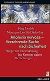 Jörg Lichti, Monique Lichti-Darbellay: Anorexa nervosa – Verzehrende Suche nach Sicherheit