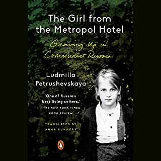 The Girl from the Metropol Hotel     Growing up in Communist Russia              By:                                                                                                                                 Ludmilla Petrushevskaya,                                                                                        Anna Summers - translation,                                                                                        Anna Summers - introduction                               Narrated by:                                                                                                                                 Kate Mulgrew                      Length: 3 hrs and 22 mins     25 ratings     Overall 4.2