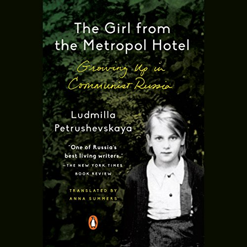 The Girl from the Metropol Hotel     Growing up in Communist Russia              De :                                                                                                                                 Ludmilla Petrushevskaya,                                                                                        Anna Summers - translation,                                                                                        Anna Summers - introduction                               Lu par :                                                                                                                                 Kate Mulgrew                      Durée : 3 h et 22 min     Pas de notations     Global 0,0