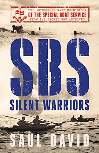 SBS – Silent Warriors: The Authorised Wartime History