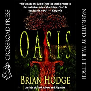 Oasis                   By:                                                                                                                                 Brian Hodge                               Narrated by:                                                                                                                                 Paul Heitsch                      Length: 10 hrs and 3 mins     100 ratings     Overall 3.6
