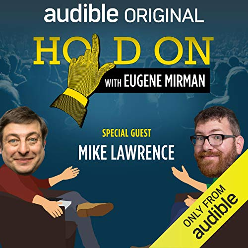 Ep. 15: Mike Lawrence Slams Poetry (Hold On with Eugene Mirman) audiobook cover art