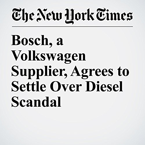Bosch, a Volkswagen Supplier, Agrees to Settle Over Diesel Scandal copertina