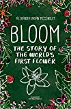 Bloom: The Story of the World's First Flower