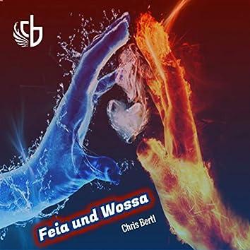 Feia Und Wossa