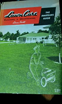 Mass Market Paperback Lawn Care : Building and Maintaining : The Amateur's Guide Book