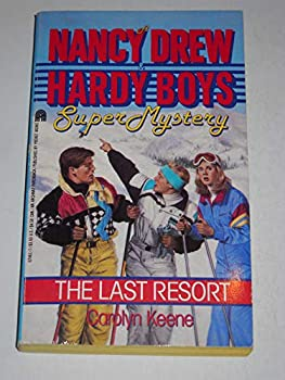 The Last Resort - Book #5 of the Nancy Drew and Hardy Boys: Super Mystery