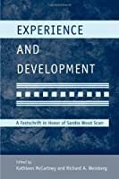 Experience and Development: A Festschrift in Honor of Sandra Wood Scarr (Modern Pioneers in Psychological Science: An APS-Psychology Press Series)