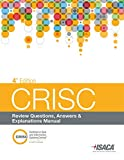 CRISC Review Questions, Answers & Explanations, 4th Edition