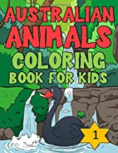 Australian Animals Coloring Book for Kids, 1: Ages 4-8, 8-12 Girls and Boys Funny cute Australian Animals Coloring Activit...