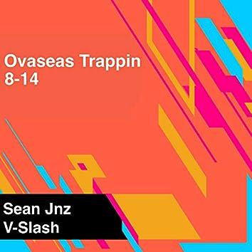 Ovaseas Trappin 8-14