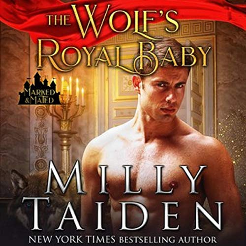 The Wolf's Royal Baby: Marked and Mated, Book 1