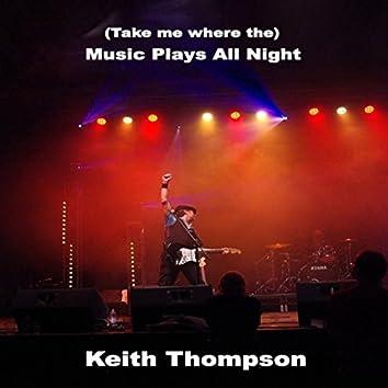 Music Plays All Night