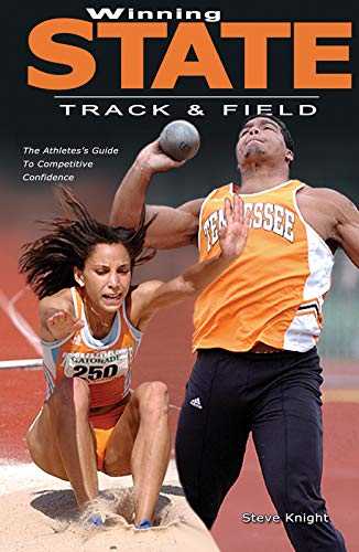 Compare Textbook Prices for WINNING STATE TRACK & FIELD: The Athlete's Guide to Competitive Confidence  ISBN 9780976536192 by Steve Knight