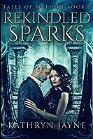 Rekindled Sparks: Large Print Edition