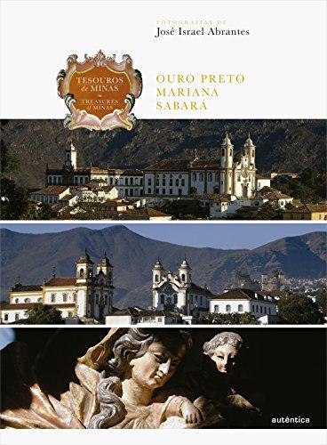 Tesouros de Minas – Ouro Preto • Mariana • Sabará: Edição bilíngue