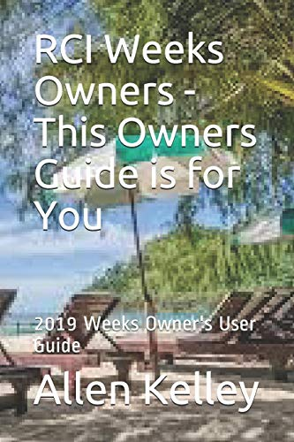 RCI Weeks Owners - This Owners Guide is for You: 2019 Weeks Owner