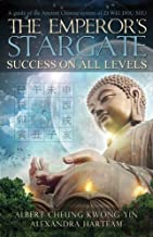The Emperor's Stargate - Success on All Levels: A Guide to the Ancient Chinese System of Zi Wei Dou Shu