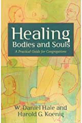 Healing Bodies and Souls (Prisms): A Practical Guide for Congregations Kindle Edition