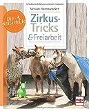 Zirkus-Tricks & Freiarbeit (Die Reitschule) - Monika Hannawacker