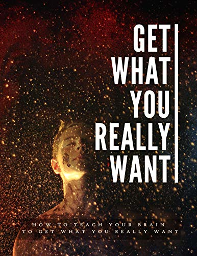 Get what you really want (English Edition)