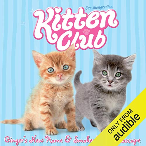 Kitten Club: Ginger's New Home & Smokey's Great Escape audiobook cover art