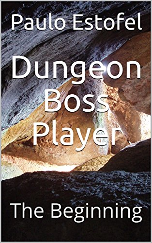 Dungeon Boss Player: The Beginning (English Edition)