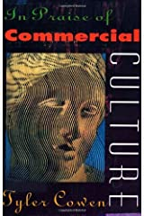 In Praise of Commercial Culture Kindle Edition