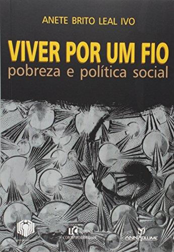 Viver por Um Fio. Pobreza e Política Social