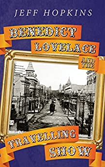 [Jeff Hopkins]のBenedict Lovelace and the Travelling Show (English Edition)