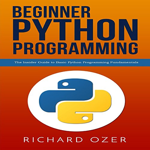 Beginner Python Programming     The Insider Guide to Basic Python Programming Fundamentals              By:                                                                                                                                 Richard Ozer,                                                                                        Python Programming                               Narrated by:                                                                                                                                 Kaleb Clark                      Length: 1 hr and 18 mins     Not rated yet     Overall 0.0