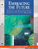 Embracing the Future: A Guide for Reshaping Your Church's Teaching Ministry